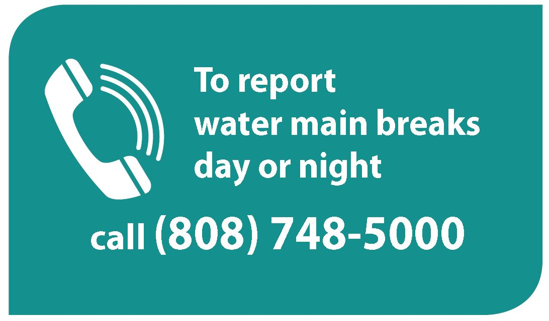 report a water main break (808) 748-5000
